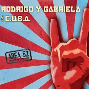 Rodrigo Y Gabriela - Area 52 Album Cover