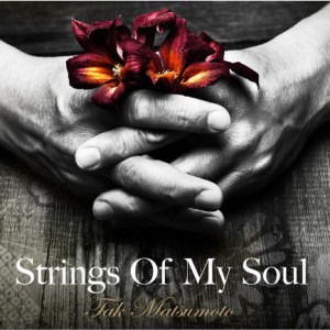 Tak Matsumoto Strings Of My Soul