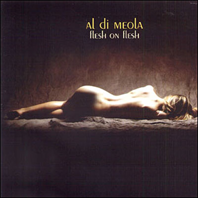 Al Di Meola - Flesh On Flesh Album Cover