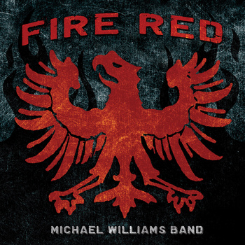 Michael Williams Band - Fire Red Album Cover