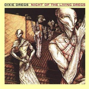 Dixie Dregs - Night Of The Living Dregs Album Cover
