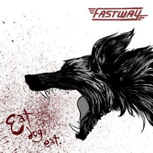 Fastway - Eat Dog Eat Album Cover