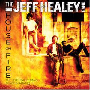 The Jeff Healey Band House On Fire